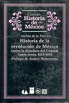 Historia de la revolución de México contra la dictadura del General Santa-Anna, 1853-1855