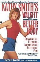 Kathy Smith's walkfit for a better body