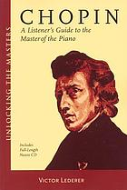 Chopin : a listener's guide to the master of the piano