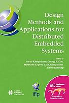Design methods and applications for distributed embedded systems IFIP 18th World Computer Congress : TC10 Working Conference on Distributed and Parallel Embedded Systems (DIPES 2004), 22-27 August 2004, Toulouse, France