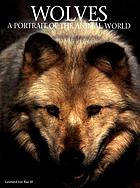 Wolves : a portrait of the animal world