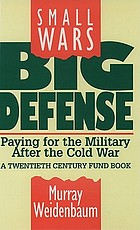 Small wars, big defense : paying for the military after the cold war