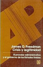 Crisis y legitimidad : el proceso administrativo y el gobierno de los Estados Unidos