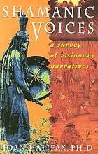 Shamanic voices : a survey of visionary narrativesLas voces del chamán