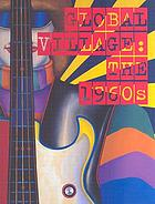 Global village : the 1960s