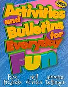 Activities and bulletins for everyday fun