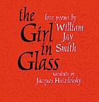 The girl in glass : love poems