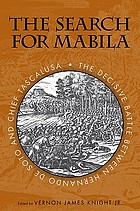 The search for Mabila the decisive battle between Hernando de Soto and Chief Tascalusa