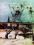 Rare masterpieces of Russian piano music : eleven pieces