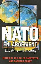 NATO enlargement : illusions and reality