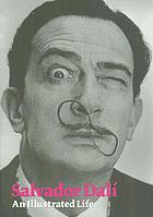 Salvador Dalí : an illustrated life