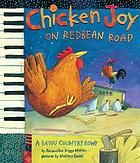 Chicken joy on Redbean Road : a bayou country romp