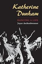 Katherine Dunham : dancing a life