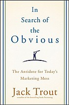 In search of the obvious the antidote for today's marketing mess
