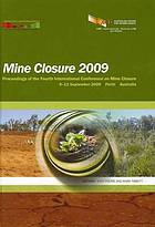 Mine Closure 2009 : proceedings of the Fourth International Conference on Mine Closure: 9-11 September 2009, Perth, Australia