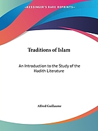 The traditions of Islam, an introduction to the study of the Hadith literature