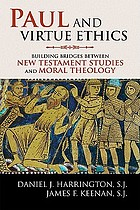 Paul and virtue ethics building bridges between New Testament studies and moral theology
