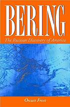 Bering : the Russian discovery of America