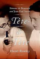 Tête-à-tête : Simone de Beauvoir and Jean-Paul Sartre