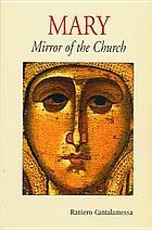 Mary : mirror of the Church