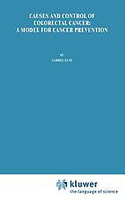 Causes and control of colorectal cancer : a model for cancer prevention