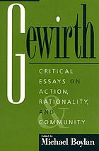 Action, agency, and ethics : a study of Gewirth, Kant, rationality, and community