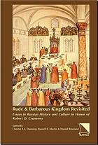Rude & Barbarous kingdom revisited : essays in Rusian history and culture in honor of Robert O. Crummey