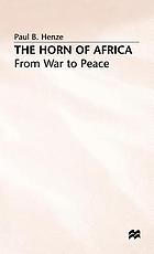 The Horn of Africa : from war to peace
