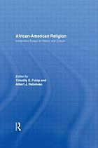 African-American religion : interpretive essays in history and culture