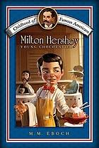 Milton Hershey : young chocolatier