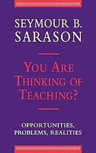 You are thinking of teaching? : opportunities, problems, realities