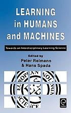 Learning in humans and machines : towards an interdisciplinary learning science