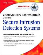 Cisco security professional's guide to secure intrusion detection systemsCisco security professional's guide to secure intrusion detection systems