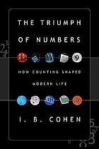 The triumph of numbers : how counting shaped modern life