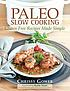 Paleo slow cooking : gluten free recipes made simple