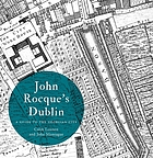 John Rocque's Dublin : a guide to the Georgian city