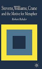 Stevens, Williams, Crane, and the motive for metaphor
