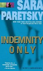 Indemnity only : a novel