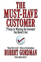 The must-have customer : 7 steps to winning the customer you haven't got
