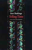Telling time : essays of a visionary filmmaker