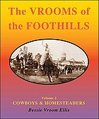 The Vrooms of the foothills. cowboys & homesteaders