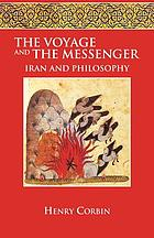 The voyage and the messenger : Iran and philosophy