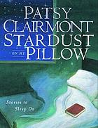 Stardust on my pillow : stories to sleep on