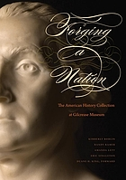Forging a nation : the American history collection at Gilcrease Museum