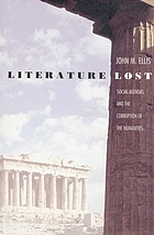 Literature lost : social agendas and the corruption of the humanities