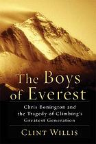 The boys of Everest : Chris Bonington and the tragedy of climbing's greatest generation