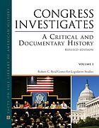 Congress investigates : a critical and documentary history