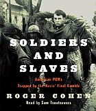 Soldiers and slaves : [American POWs trapped by the Nazis' final gamble]