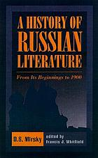 A history of Russian literature, from its beginnings to 1900