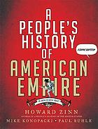 A people's history of American empire : a graphic adaptation